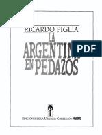 23895330 Ricardo Piglia La Argentina en Pedazos
