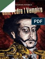 Dom Pedro I Vampiro - Nazarethe Fonseca