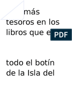 Hay Más Tesoros en Los Libros Que en Todo El Botín de La Isla Del Tesoro