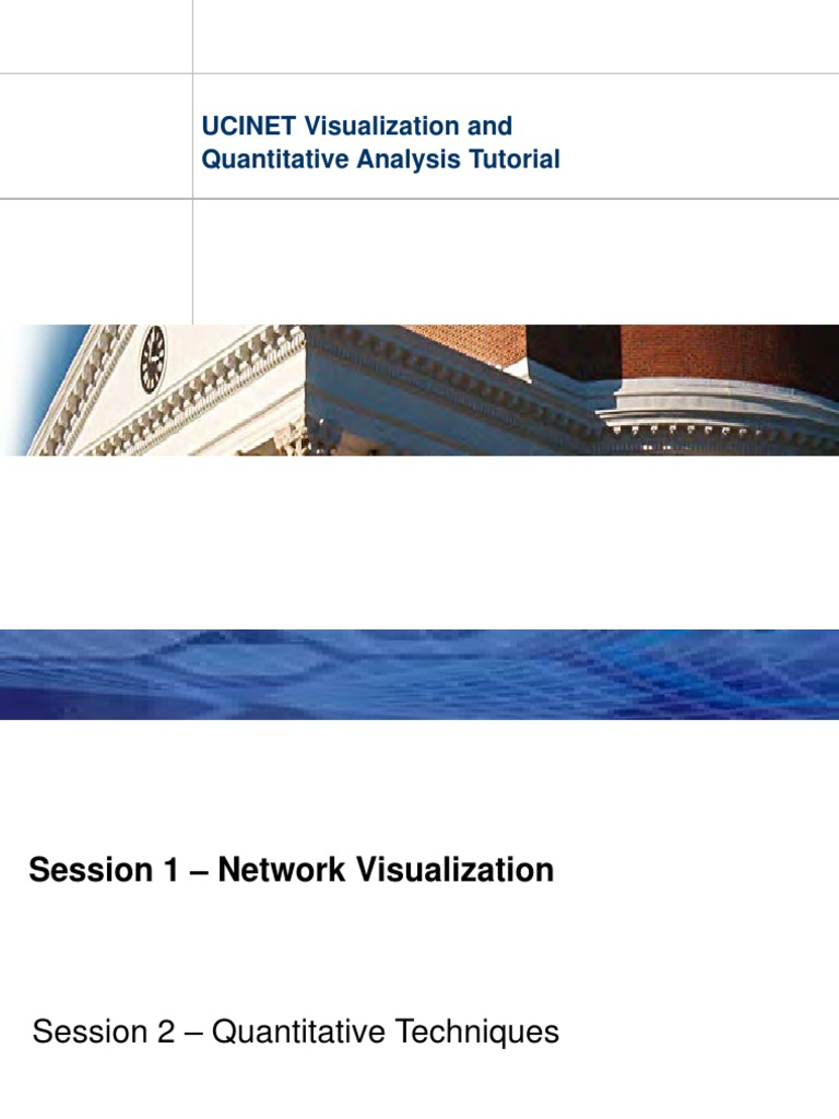 UCINET Visualization and Quantitative Analysis Tutorial