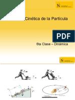 6ta Clase - Cinética de La Partícula- Fuerzas y Aceleraciones