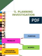 5. Planning Investigation (1)
