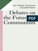 Vladimir Tismaneanu - Judith Shapiro - Eds. - Debates on the Future of Communism