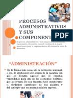 Procesos Administrativos y Sus Componentes