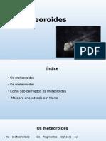 Os Meteoroides, Mariana