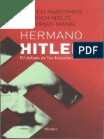 Hermano Hitler. El Debate de Los Historiadores - Jürgen Habermas, Ernst Nolte & Thomas Mann