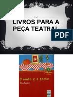 Livros Para a Peça Teatral