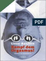 Linus Reichlin Kampf dem Orgasmus
