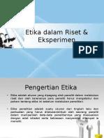 Etika Dalam Riset & Eksperimen