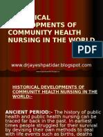historicaldevelopmentsofcommunityhealthnursingintheworld-130501002333-phpapp01
