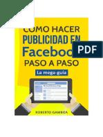 Guía+definitiva+Facebook+Ads+-+RobertoGamboa.com.pdf