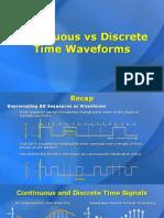Continuous versus Discrete Time