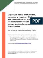 De La Puente, Maximiliano y Russo, Pablo (2009). Algo Que Decir, Profundizar, Rescatar y Mostrar. El Cine Documental Social y Politico Co (..)