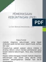 PEMERIKSAAN KEBUNTINGAN (PKB)