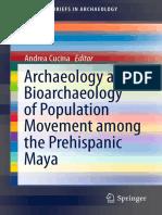 Archaeology and Bioarchaeology of Population Movement Among the Prehispanic Maya - Andrea Cucina
