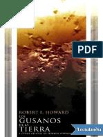 Los Gusanos de La Tierra y Otros Relatos - Robert E. Howard