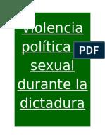 Violencia Política y Sexual Durante La Dictadura
