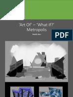 Art Of' – 'What if? Metropolis'