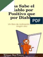 Mas Sabe El Diablo Por Positivo Que Por Diablo - Por Wilman Roa Franco