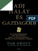 ADJ HÁLÁT ÉS GAZDAGODJ - Pam Grout