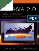 Mikhail Suslov_ Mark Bassin_ (eds.)-Eurasia 2.0 _ Russian Geopolitics in the Age of New Media-Lexington Books (2016).pdf