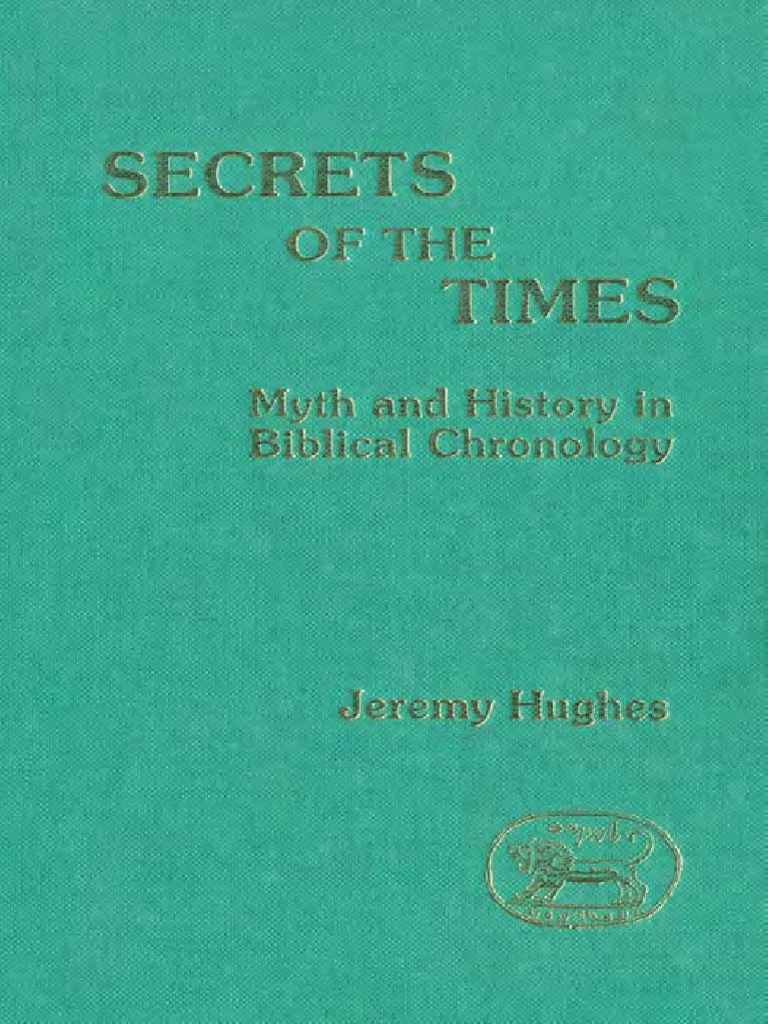 Jeremy Hughes Secrets of the Times Myth and History in Biblical Chronology JSOT  Supplement 1990.pdf | Septuagint | Bible