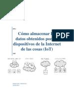 Como Almacenar Los Datos Obtenidos Por Los Dispositivos de La Internet de Las Cosas (IoT)