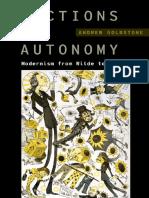 Andrew Goldstone, Fictions of Autonomy. Modernism from Wilde to de Man, Oxford University Press 2013..pdf