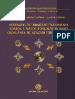 Régészeti és természettudományi adatok a Maros-torkolat nyugati oldalának 10. századi történetéhez