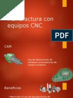 Manufactura Con Equipos CNC