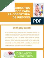 PRODUCTOS DERIVADOS PARA LA COBERTURA DE RIESGOS