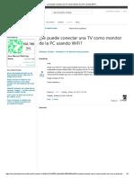 ¿Se Puede Conectar Una TV Como Monitor de La PC Usando WiFi