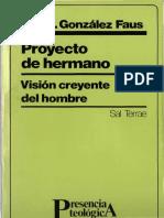 Proyecto de Hermano. Visión creyente del hombre. Gonzalez Faus, José I.