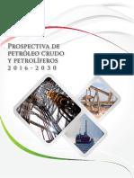 Prospectiva de Petr Leo Crudo y Petrol Feros 2016-2030