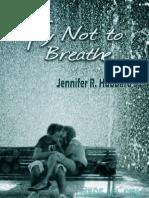 Try not to breathe - Jennifer R. Hubbard.pdf
