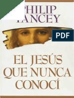 El Jesus Que Nunca Conoci Phillip Yancey
