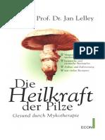 Die Heilkraft Der Pilze - Prof. Dr. Jan Lelley