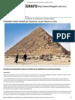 Pirámides Fueron Hechas Por Humanos, No Por Dioses Ni Ovnis
