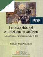 La Invención Del Catolicismo en América
