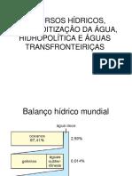 Recursos Hídricos, Commoditização Da Água e a Hidropolíticdas Águas Transfronteiriças