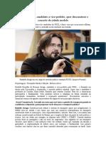Rodolfo Jaruga, candidato a vice-prefeito, quer desconstruir o conceito de cidade modelo