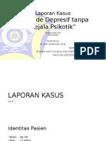 Laporan Kasus - Episode Depresif Berat Tanpa Gejlaa Psikotik.pptx
