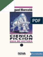 Ciencia Ficcion - Guia de Lectura - Miquel Barcelo
