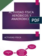 Act. Fisica Aerobica-Anaerobica