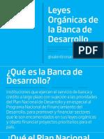 Leyes Orgánicas de La Banca de Desarrollo
