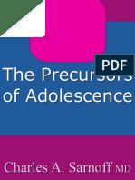 The Precursors of Adolescence