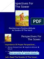 Perspectives for the Sower