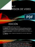 Edicion y Transmision de Video