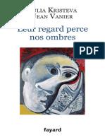 Leur Regard Perce Nos Ombres - KristevaJulia VanierJean