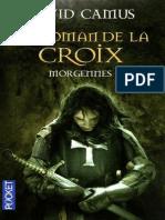 Camus,David-[Roman de La Croix-2]Morgennes(2011).French.ebook.alexandriZ